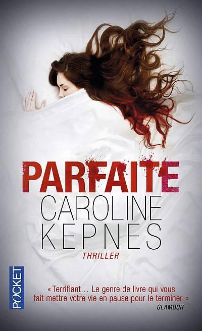 Parfaite Caroline Kepnes