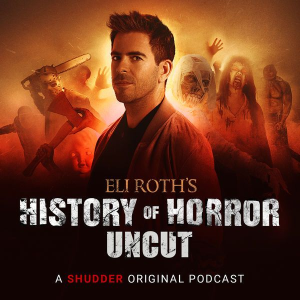 Eli Roth S History Of Horror Uncut