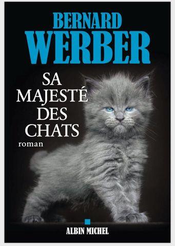 Bernardwerber Sa Majeste Des Chats