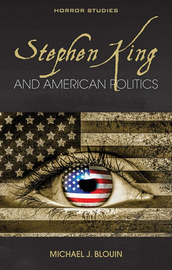 Stephenking And American Politics Michaeljblouin Cover