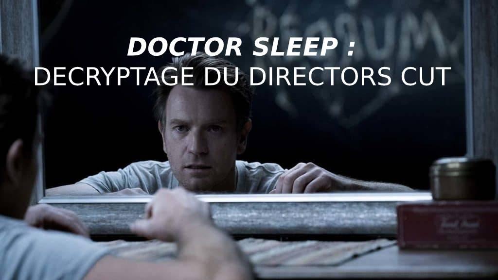 Doctorsleep Decryptage Du Directors Cut
