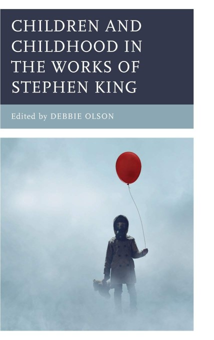 Children And Childhood In The Works Of Stephenking Debbie Olson Couverture