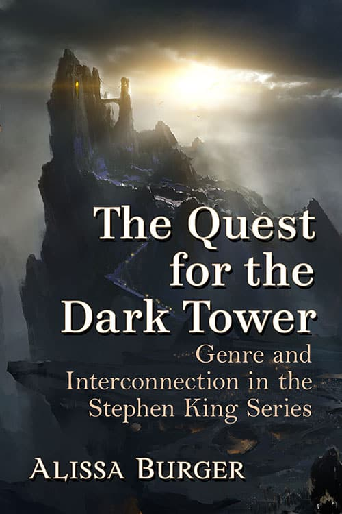 The Quest For The Dark Tower Alissa Burger Mcfarland Livre 9781476676982