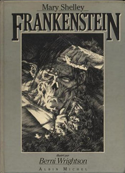 Frankenstein, de Mary Shelley, Albin Michel 1984, édition illustrée par Berni Wrightson et introduite par Stephen King