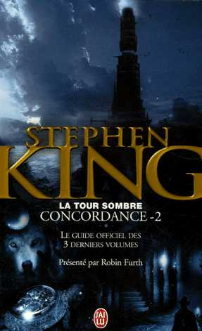 LA TOUR SOMBRE : CONCORDANCE 2 - LE GUIDE OFFICIEL DES 3 DERNIERS TOMES