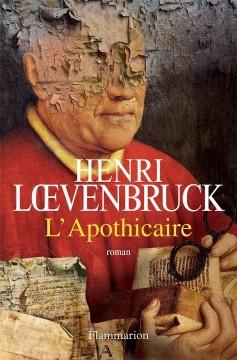 [Henri Loevenbruck l'apothicaire]
