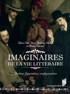 IMAGINAIRES DE LA VIE LITTERAIRE : FICTION , FIGURATION, CONFIGURATION