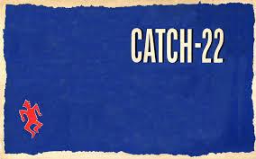 [catch 22]
