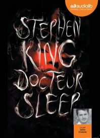 Docteur Sleep de Stephen King, le livre audio, audiolib