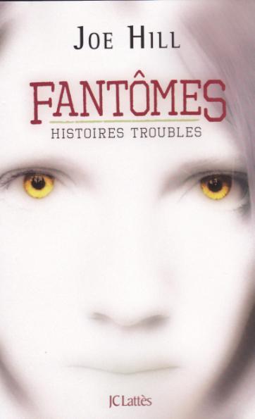 Joe Hill, Un nouvel auteur! Joe-Hill--Fantomes--cover-front