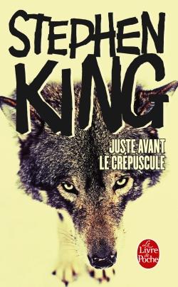Stephen King - Juste avant le crepuscule - le livre de poche - mars 2012