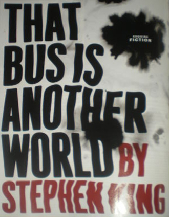 [That Bus Is Another World stephenking]