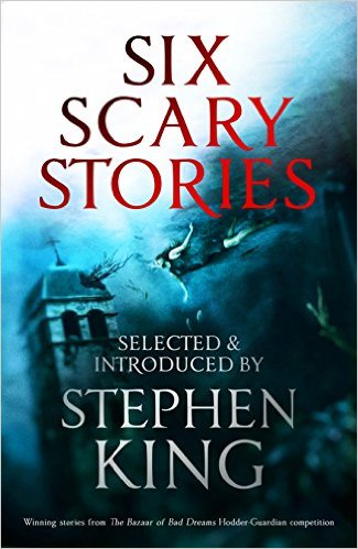 [six scary stories selected and introduced by stephen king hodder]