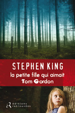 la petite fille qui aimait tom gordon - editions retrouvees mai 2012 stephen king