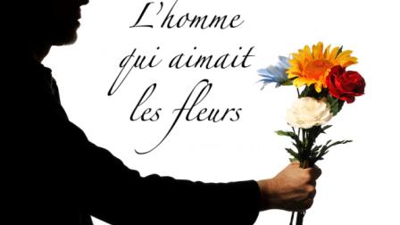 [lhomme qui aimait les fleurs]