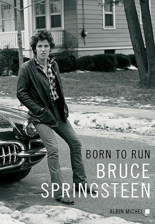 [born to run bruce springsteen albin michel 2016]