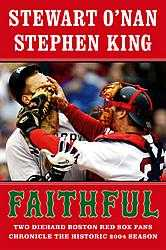Stephen King : Faithful : two die hard Boston Red Sox fans chronicle the historic 2004 season
