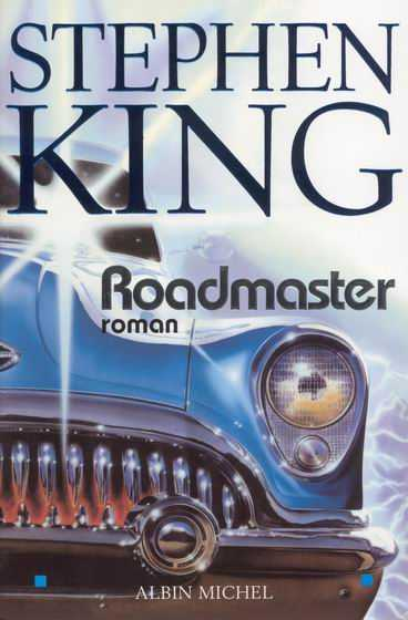 Roadmaster, Stephen King Livre, Albin Michel, 2004.