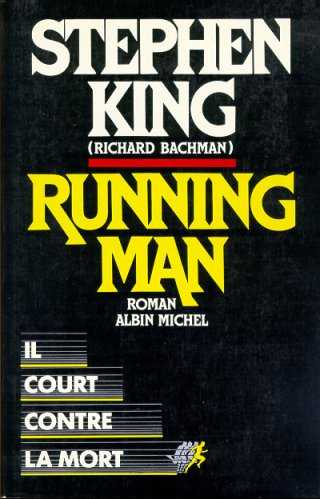 Running Man, Stephen King Livre (Richard Bachman), Albin Michel,1988.
